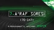 7. A'raf Sûresi (070-147) - Kur'ân-ı Kerîm Çözümü (arapça)