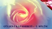 Gülşen-i Râz Sohbeti - 2.bölüm