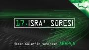17 - Isra' Sûresi - Kur'ân-ı Kerîm (arapça)