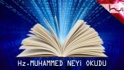 Hz.Muhammed Neyi OKUdu?