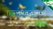 10 - Yûnus Sûresi - Arapçalı Türkçe Kur'ân Çözümü