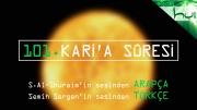 101 - Kari'a Sûresi - Arapçalı Türkçe Kur'ân Çözümü