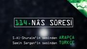 114 - Nâs Sûresi - Arapçalı Türkçe Kur'ân Çözümü