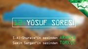 12 - Yûsuf Sûresi -Arapçalı Türkçe Kur'ân Çözümü