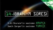 14 - Ibrahiym Sûresi - Arapçalı Türkçe Kur'ân Çözümü