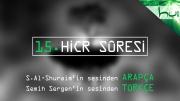 15 - Hicr Sûresi - Arapçalı Türkçe Kur'ân Çözümü