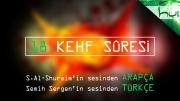 18 - Kehf Sûresi - Arapçalı Türkçe Kur'ân Çözümü