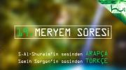 19 - Meryem Sûresi - Arapçalı Türkçe Kur'ân Çözümü