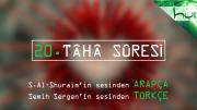 20 - Tâhâ Sûresi - Arapçalı Türkçe Kur'ân Çözümü