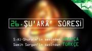 26 - Şu'arâ' Sûresi - Arapçalı Türkçe Kur'ân Çözümü