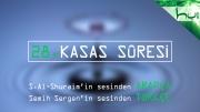 28 - Kasas Sûresi - Arapçalı Türkçe Kur'ân Çözümü