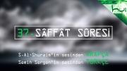 37 - Sâffât Sûresi - Arapçalı Türkçe Kur'ân Çözümü