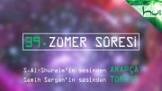 39 - Zümer Sûresi - Arapçalı Türkçe Kur'ân Çözümü