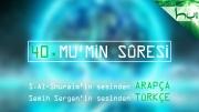 40 - Mu'min Sûresi - Arapçalı Türkçe Kur'ân Çözümü