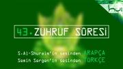 43 - Zuhruf Sûresi - Arapçalı Türkçe Kur'ân Çözümü