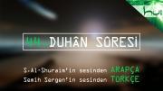 44 - Duhân Sûresi - Arapçalı Türkçe Kur'ân Çözümü