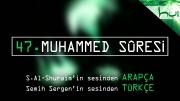 47 - Muhammed Sûresi - Arapçalı Türkçe Kur'ân Çözümü