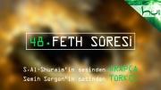 48 - Feth Sûresi - Arapçalı Türkçe Kur'ân Çözümü
