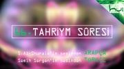 66 - Tahriym Sûresi - Arapçalı Türkçe Kur'ân Çözümü