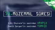 73 - Müzemmil Sûresi - Arapçalı Türkçe Kur'ân Çözümü