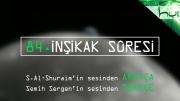 84 - Inşikak Sûresi - Arapçalı Türkçe Kur'ân Çözümü