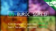 85 - Burûc Sûresi - Arapçalı Türkçe Kur'ân Çözümü