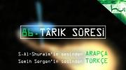 86 - Târik Sûresi - Arapçalı Türkçe Kur'ân Çözümü