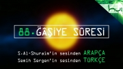 88 - Ğâşiye Sûresi - Arapçalı Türkçe Kur'ân Çözümü