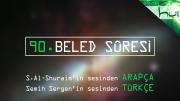 90 - Beled Sûresi - Arapçalı Türkçe Kur'ân Çözümü
