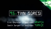 95 - Tiyn Sûresi - Arapçalı Türkçe Kur'ân Çözümü