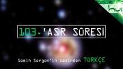 103. 'Asr Sûresi - Kur'ân-ı Kerîm Çözümü