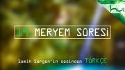 19. Meryem Sûresi - Kur'ân-ı Kerîm Çözümü