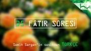 35. Fâtır Sûresi - Kur'ân-ı Kerîm Çözümü