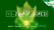 43. Zuhruf Sûresi - Kur'ân-ı Kerîm Çözümü