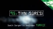 95. Tiyn Sûresi - Kur'ân-ı Kerîm Çözümü