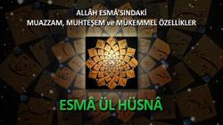 ESMÂ ÜL HÜSNÂ - KUR'ÂN-I KERÎM ÇÖZÜMÜ