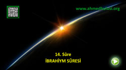 İBRAHİYM SÛRESİ - KUR'ÂN-I KERÎM ÇÖZÜMÜ