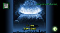 İSRA' SÛRESİ - KUR'ÂN-I KERÎM ÇÖZÜMÜ