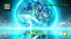MU'MİN SÛRESİ - KUR'ÂN-I KERÎM ÇÖZÜMÜ