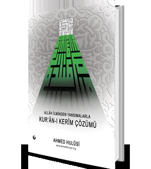 Allâh İlminden Yansımalarla Kur'ân-ı Kerîm Çözümü